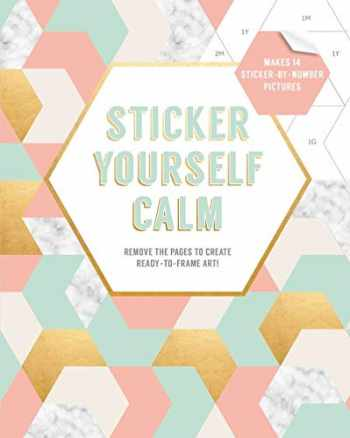 9781419735417-1419735411-Sticker Yourself Calm: Makes 14 Sticker-by-Number Pictures: Remove the Pages to Create Ready-to-Frame Art!