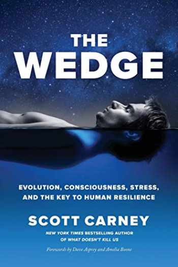 9781734194302-1734194308-The Wedge: Evolution, Consciousness, Stress, and the Key to Human Resilience.