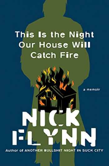 9781324005544-1324005548-This Is the Night Our House Will Catch Fire: A Memoir