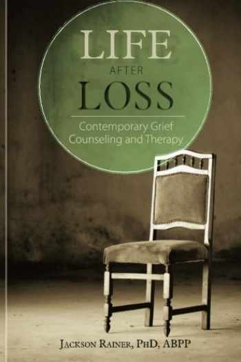 9781936128464-1936128462-Life After Loss: Contemporary Grief Counseling and Therapy