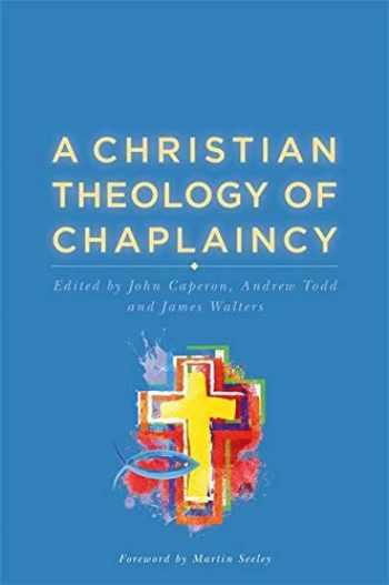 9781785920905-1785920901-A Christian Theology of Chaplaincy