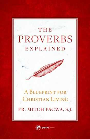 9781682780268-1682780260-The Proverbs Explained: A Blueprint for Christian Living