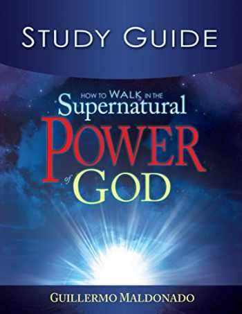 9781603743266-160374326X-How to Walk in the Supernatural Power of God Study Guide