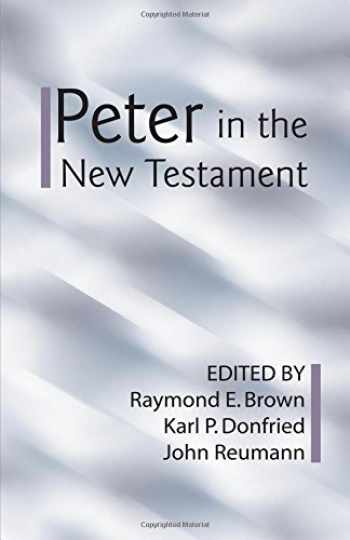 9781579109141-1579109144-Peter in the New Testament: A Collaborative Assessment by Protestant and Roman Catholic Scholars