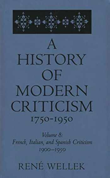 9780300054514-0300054513-French, Italian, and Spanish Criticism, 1900-1950: Volume 8 (A History of Modern Criticism, 1750-1950)