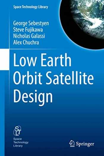 9783319683140-3319683144-Low Earth Orbit Satellite Design (Space Technology Library (36))