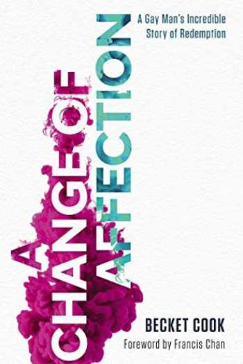 9781400212309-1400212308-A Change of Affection: A Gay Man's Incredible Story of Redemption