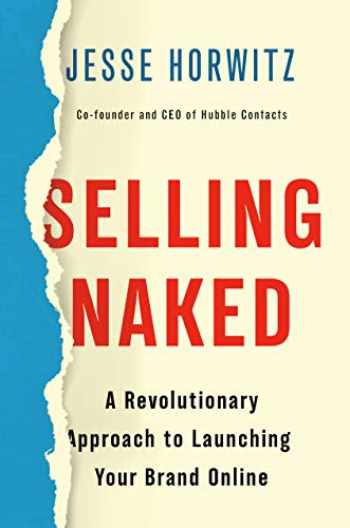 9781984826268-1984826263-Selling Naked: A Revolutionary Approach to Launching Your Brand Online