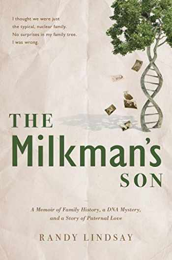 9781629727387-1629727385-The Milkman's Son: A Memoir of Family History. A DNA Mystery. A Story of Paternal Love