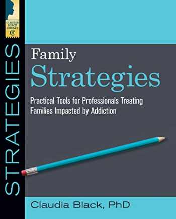 9781942094920-1942094922-Family Strategies: Practical Tools for Treating Families Impacted by Addiction