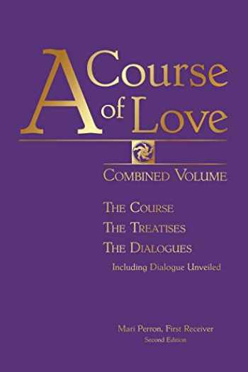 9781584696698-1584696699-A Course of Love: Combined Volume