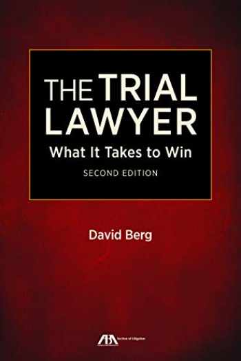 9781641051101-1641051108-The Trial Lawyer: What It Takes to Win