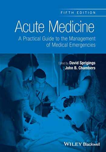 9781118644287-111864428X-Acute Medicine: A Practical Guide to the Management of Medical Emergencies
