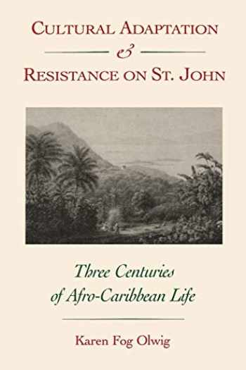 9780813008189-0813008182-Cultural Adaptation and Resistance on St. John: Three Centuries of Afro-Caribbean Life