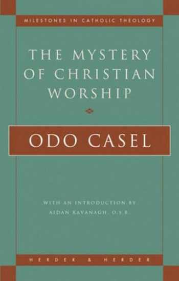 9780824518080-082451808X-The Mystery of Christian Worship (Milestones in Catholic Theology)