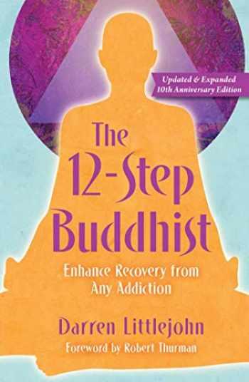 9781582707143-1582707146-The 12-Step Buddhist 10th Anniversary Edition