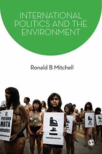 9781412919753-1412919754-International Politics and the Environment (SAGE Series on the Foundations of International Re)