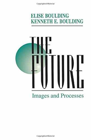 9780803957909-0803957904-The Future: Images and Processes