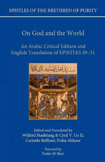 9780198823339-0198823339-On God and the World: An Arabic Critical Edition and English Translation of Epistles 49-51 (Epistles of the Brethren of Purity)