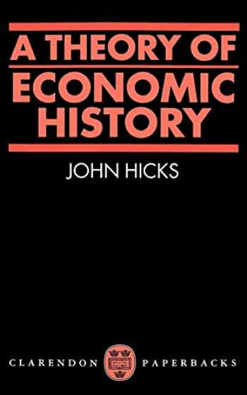 9780198811633-0198811632-A Theory of Economic History (Oxford Paperbacks)