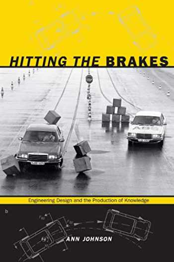 9780822345411-0822345412-Hitting the Brakes: Engineering Design and the Production of Knowledge