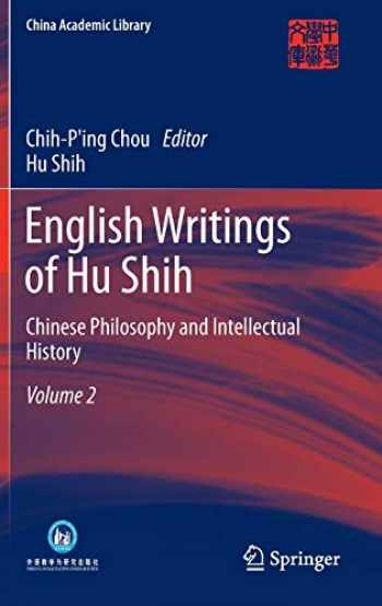 9783642311802-3642311806-English Writings of Hu Shih: Chinese Philosophy and Intellectual History (Volume 2) (China Academic Library)