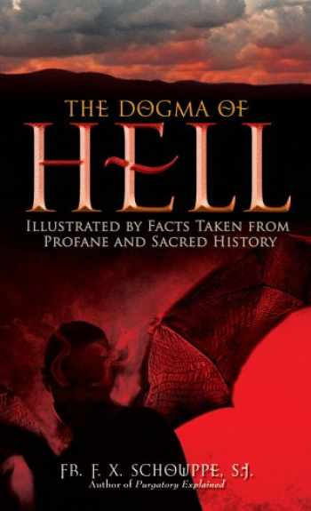 9780895559005-0895559005-The Dogma of Hell: Illustrated by Facts Taken From Profane and Sacred History