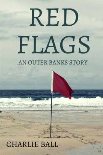 9781517131029-1517131022-Red Flags: An Outer Banks Story