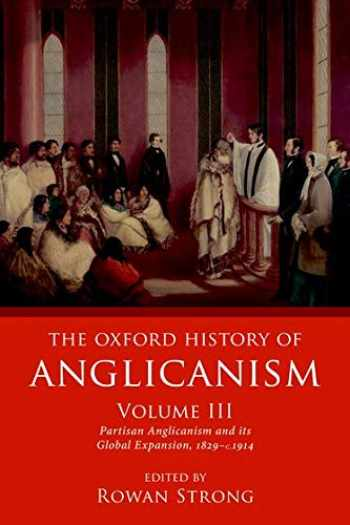 9780198822301-0198822308-The Oxford History of Anglicanism, Volume III: Partisan Anglicanism and its Global Expansion 1829-c. 1914