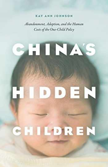 9780226529073-022652907X-China's Hidden Children: Abandonment, Adoption, and the Human Costs of the One-Child Policy