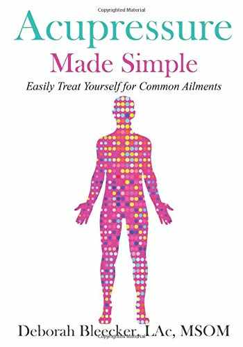 9781940146836-1940146836-Acupressure Made Simple: Easily Treat Yourself for Common Ailments