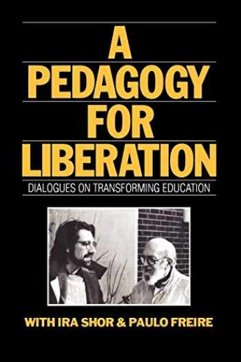 9780897891059-0897891058-A Pedagogy for Liberation: Dialogues on Transforming Education