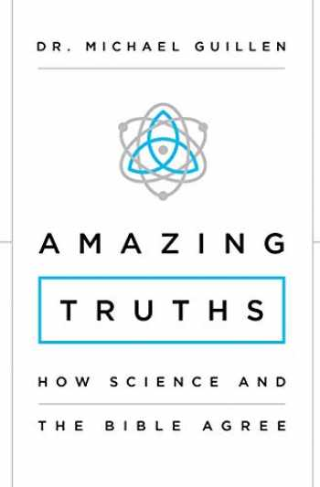 9780310343752-0310343755-Amazing Truths: How Science and the Bible Agree