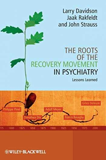 9780470777633-047077763X-The Roots of the Recovery Movement in Psychiatry: Lessons Learned