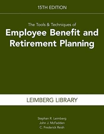 9781945424403-1945424400-The Tools & Techniques of Employee Benefit and Retirement Planning, 15th Edition (Tools and Techniques of Employee Benefit and Retirement Planning)