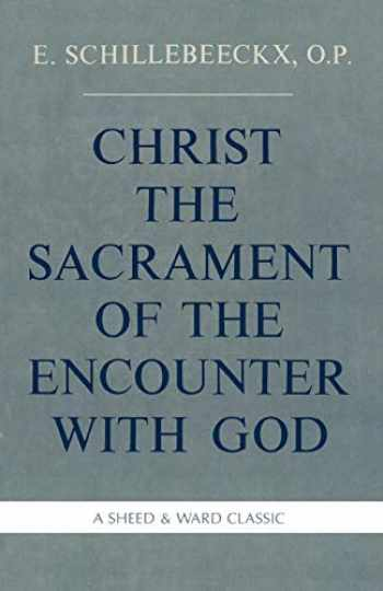 9780934134729-0934134723-Christ the Sacrament of the Encounter With God
