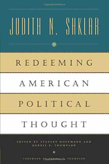9780226753485-0226753484-Redeeming American Political Thought