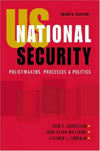 9781588264169-1588264165-US National Security: Policymakers, Processes and Politics