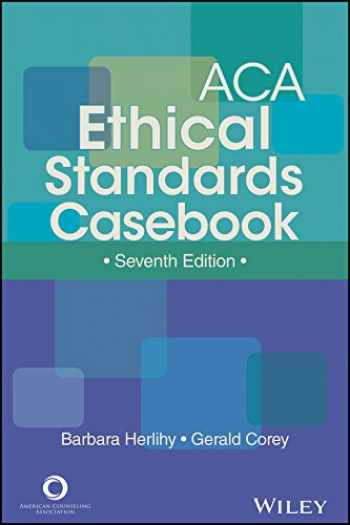 9781556203213-1556203217-ACA Ethical Standards Casebook, Seventh Edition
