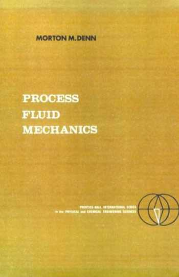 9780137231638-0137231636-Process Fluid Mechanics, (Prentice-Hall International Series in the Physical and Chemical Engineering Sciences)