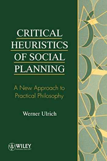 9780471953456-0471953458-Critical Heuristics of Social Planning: A New Approach to Practical Philosophy