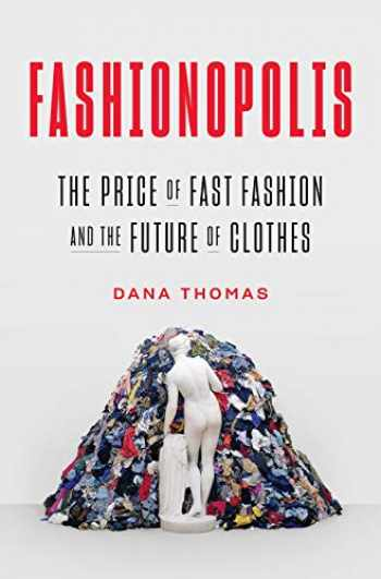 9780735224018-0735224013-Fashionopolis: The Price of Fast Fashion and the Future of Clothes