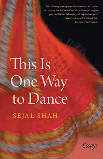 9780820357232-0820357235-This Is One Way to Dance: Essays (Crux: The Georgia Series in Literary Nonfiction Ser.)