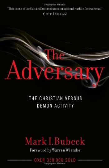 9780802409911-0802409911-The Adversary: The Christian Versus Demon Activity