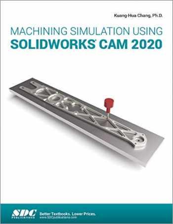 9781630573331-1630573337-Machining Simulation Using SOLIDWORKS CAM 2020