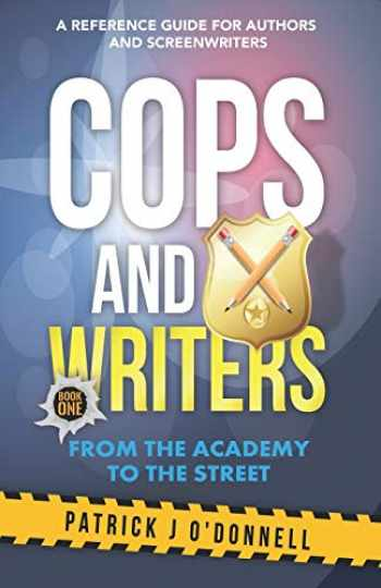 9781074426965-1074426967-Cops and Writers: From The Academy To The Street
