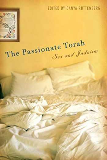9780814776056-0814776051-The Passionate Torah: Sex and Judaism