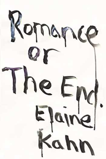 9781593765842-1593765843-Romance or the End: Poems