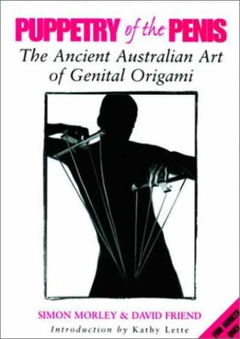 9780593047903-0593047907-Puppetry of the Penis: The Ancient Australian Art of Genital Origami