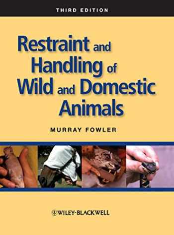 9780813814322-0813814324-Restraint and Handling of Wild and Domestic Animals